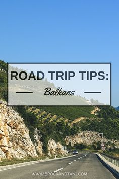 Tips about driving the balkans - Serbia, Bosnia and Herzegovina, Croatia, Montenegro and Slovenia.