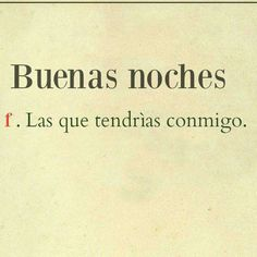 Romantic Humor, Romantic Quotes, Romantic Spanish Quotes, True Quotes, Book Quotes, Funny Quotes, Dont Lie To Me, Frases Love, Quotes En Espanol
