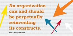 An organization can and should be perpetually reinventing its constructs. And through this they shift the Innovators Dilemma.