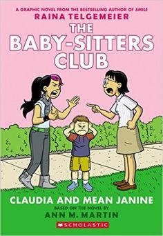 Claudia and Mean Janine: Full-Color Edition (The Baby-Sitters Club Graphix #4): Raina Telgemeier, M. Martin Ann, Ann M. Martin: 9780545886222: Amazon.com: Books