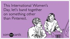 This International Women's Day, let's band together on something other than Pinterest   nolaParent