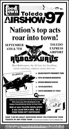 Vintage Toledo TV - Other Vintage Print Ads - Food Town...Toledo Airshow '97 at Toledo Express Airport (Thu 8/28/97 Blade ad) #Robosaurus #Harrier