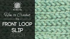 How to crochet the Front Loop Slip