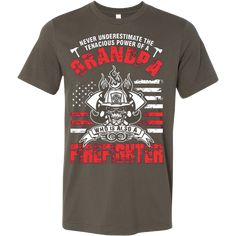 NEVER UNDERESTIMATE THE TENACIOUS POWER OF A GRANDPA WHO IS ALSO A FIREFIGHTER