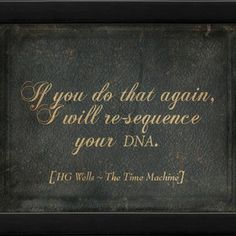 The Artwork Factory - If You Do That Again Framed Artwork - Unleash your inner sci-fi lover on your decor with this iconic quote from H.G. W...