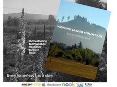 Viewing Jasper Mountain, journal of a year on an Oregon homestead. http://www.lulu.com/shop/risa-bear/viewing-jasper-mountain/paperback/product-21392187... - Stony Run Press - Google+