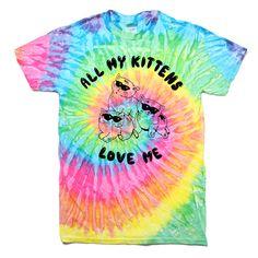 All My Kittens Love Me T-Shirt (Tie Dye)