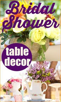 Bridal Shower Table Decor.  Creative ideas to decorate tables for bridal showers, baby showers or birthday parties.