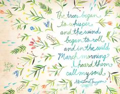 Delicate print from talented designer, Katie Daisy.  This incredible sentiment from Alfred Lord Tennyson coupled with her delicate artwork is truly a feast for the soul.