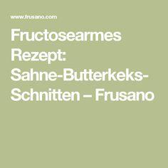 Fructosearmes Rezept: Sahne-Butterkeks-Schnitten – Frusano