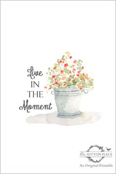 """Ready for download, this free printable serves as a daily reminder to """"live in the moment."""" Frame it for instant art!"""