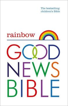 Rainbow Good News Bible (GNB): The Bestselling Children's Bible by HarperCollins
