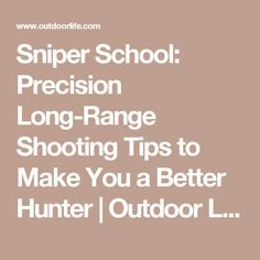 Sniper School: Precision Long-Range Shooting Tips to Make You a Better Hunter