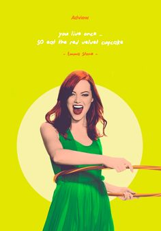You only live once, so eat the red velvet cupcake. #emmastone #quote #redvelvet