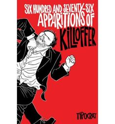 Six-hundred and Seventy-six Apparitions of Killoffer