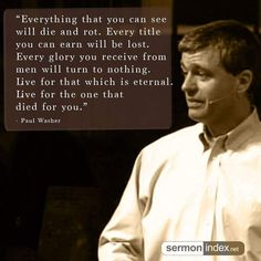 christian quotes | Paul Washer quotes | living for Christ | eternity Inspirational Bible Quotes, Biblical Quotes, Religious Quotes, Bible Verses Quotes, Faith Quotes, Words Quotes, Godly Quotes, Scriptures, Motivational Quotes