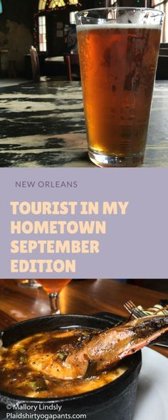 Be a tourist in my hometown of New Orleans. Go to the largest Beer Festival - NOLA on Tap, visit during Restuarant week, or go to a Saints game!