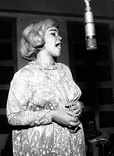 Etta James  This lady could sing anything and it was all her own!!!!!I miss you Etta. You gave us a great deal of tears and joy!!!