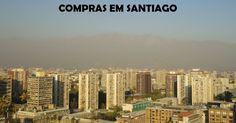 Dicas de Compras em Santiago: shoppings, outlets e lojas de departamento