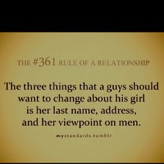 The #361 Rule of a Relationship- 3 things a guy wants to change about a girl