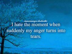 Omg! Yes! I hate this. And then I'm crying more cause I'm more mad at myself for crying in the first place. Urgh!