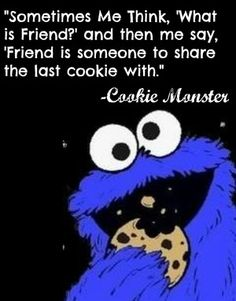 The Muppets Quotes On Life – Best Quotes Cookie Monster Quotes, Cookie Quotes, Cookie Monster Party, Great Quotes, Funny Quotes, Life Quotes, Inspirational Quotes, Food Humor Quotes, Genius Quotes