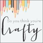 Tutorials | So You Think You're Crafty. Reality blog, craft competitions, and tutorials!