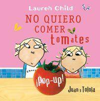 No quiero comer tomates (LIBROS DE AUTOR): Amazon.es: Lauren Child, MIGUEL ANGEL MENDO VALIENTE: Libros