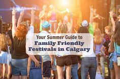 Where Your Family Can Find Festival Fun This Summer in > Your Family, Friends Family, Real Estate Tips, Calgary, Celebrities, Summer, Fun, Golf, Urban