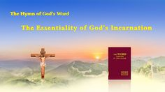 "The Hymn of God's Word ""The Essentiality of God's Incarnation"" 