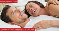 ¿Le das todo a tu pareja? ¡Cuidado! - http://vlovesolutions.com/le-das-todo-a-tu-pareja/