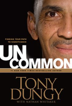 """Uncommon - Tony Dungy - """"NFL Coach Tony Dungy talks about finding your path to significance."""" Chads next book Great Books, New Books, Books To Read, Tony Dungy, Indianapolis Colts, Date, Reading Lists, Bestselling Author, Nonfiction"""