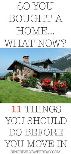 Tips for new homeowners. Things you need to do before moving into a new house. Tips and tricks for new homeowners. What you should do after buying a house.