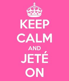~ Keep Calm and Jeté On