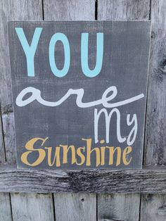Pick your colors, You are my sunshine, sign, wall hanging, grey and yellow. $36.95, via Etsy.