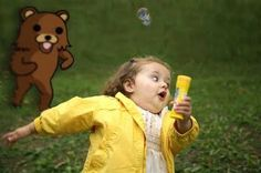 watch out for PEDOBEAR! xD
