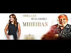Sibel Can & Musa Eroğlu - Mihriban