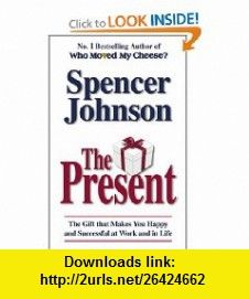 Present (9780553816662) Spencer Johnson , ISBN-10: 0553816667  , ISBN-13: 978-0553816662 ,  , tutorials , pdf , ebook , torrent , downloads , rapidshare , filesonic , hotfile , megaupload , fileserve