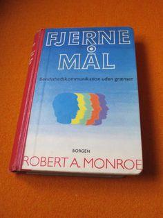 """FJERNE MÅL   Bevidsthedskommunikation uden grænser.  Robert Monroes bog """"Far Journeys"""" fra 1985, oversat til dansk 1987 af Albert Wiinblad, desværre nu udgået fra forlaget Borgen. Den kan dog stadig findes på flere biblioteker."""