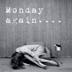 Monday again quotes quote monday monday quotes. this pic is so funny Monday Again, Monday Monday, Monday Morning, Monday Blues, Manic Monday, Hello Monday, Sunday Night, January Blues, Lazy Morning