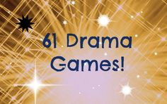 61 different drama games that can be used and adapted for any age!  BONUS: An additional 42 more games (8 pages)!