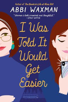"""Read """"I Was Told It Would Get Easier"""" by Abbi Waxman available from Rakuten Kobo. **""""Abbi Waxman is both irreverent and thoughtful.""""— New York Times bestselling author Emily Giffin Squashed among a bu. New Books, Good Books, Books To Read, I Lak, Emotional Books, Beach Reading, Books For Teens, Fiction Books, Literary Fiction"""