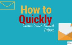 How to Quickly Clean Your Email Inbox