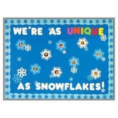 We're as unique as snowflakes bulletin board