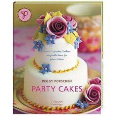 Peggy Porschen: Party Cakes