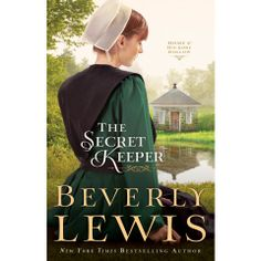 """Read """"Secret Keeper, The (Home to Hickory Hollow Book by Beverly Lewis available from Rakuten Kobo. Readers Eagerly Await the Latest from Beverly Lewis, the Name in Amish Fiction With her love for all things old-fashi. New Books, Good Books, Books To Read, Reading Books, Books 2016, Free Reading, Beverly Lewis, Amish Books, Secret Keeper"""