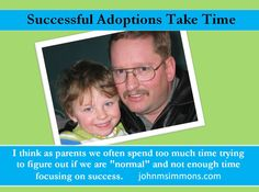 John M. Simmons Successful Adoptions Take Time so Give Yourself a Break