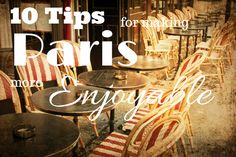 10 Tips for Making Paris More Enjoyable - Her Packing List, the one that concerns me is learning French. I heard it's pretty heard to learn