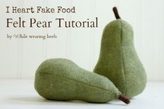 I Heart Fake Food - Felt Pear