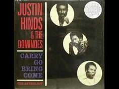 """Justin Hinds- s a Jamaican ska vocalist, with his backing singers the Dominoes. He is known for his notable hit during the ska era called """"Carry Go Bring Come"""" click it to play it."""